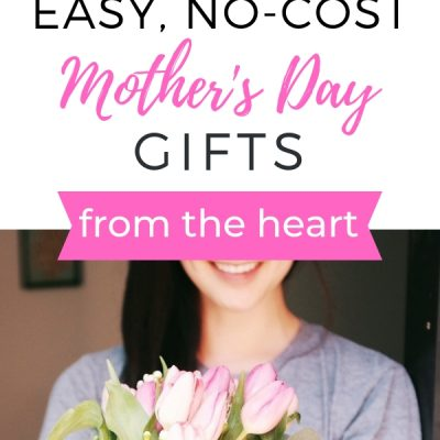 12 No-Cost Mother's Day Gifts (from the Heart)