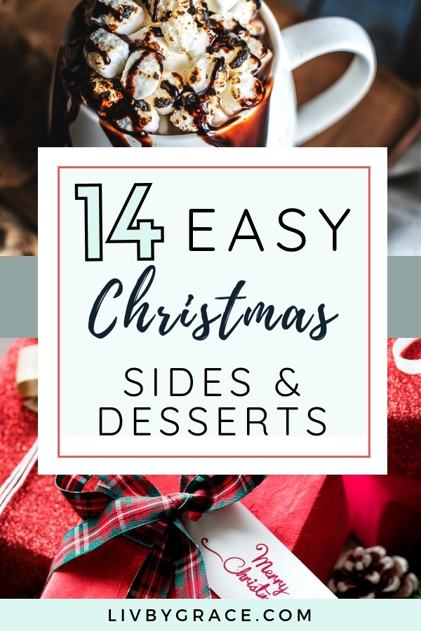 14 Easy Christmas Sides and Desserts | Christmas food | Christmas meals | Christmas potluck | easy side dishes | easy desserts | holiday dishes | #Christmasfood #Christmasmeals #Christmas #potluck #easymeals #quickmeals #holidaymeals