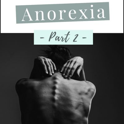 Spiraling out of Control | How I Beat Anorexia, Part 2