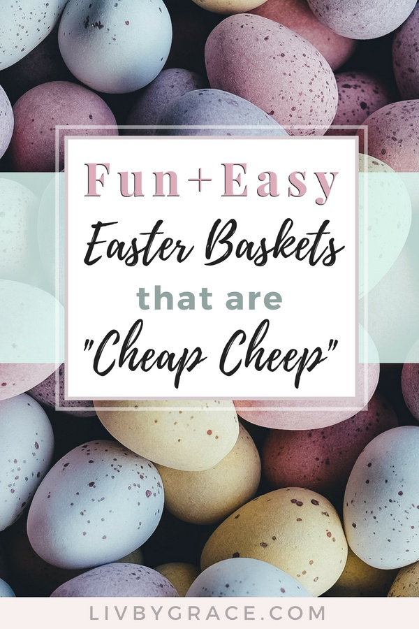 """Easter has always been one of my favorite holidays. Family time, the Easter message, egg hunts. The chocolate. But let's be real. Those Easter baskets can put a huge dent in your budget. Here are some ideas for keeping it cute and affordable with easy Easter baskets that are """"cheap cheep."""""""