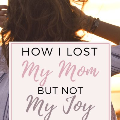 Beauty for Ashes: How I Lost My Mom but Not My Joy, Part 4