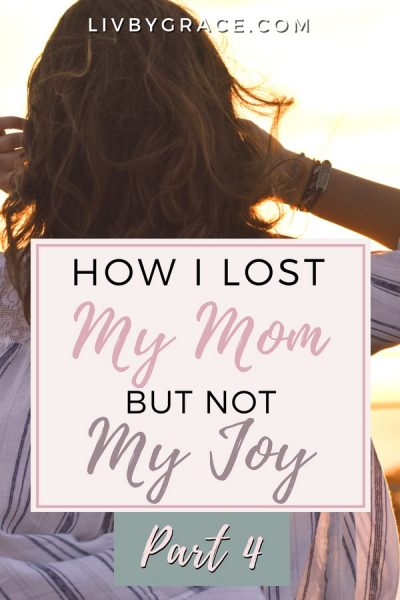 Beauty for Ashes: How I Lost My Mom but Not My Joy, Part 1 | loss | grief | sorrow | healing | redemption | joy | #losingalovedone #grief #lostmymom #joy #beautyforashes #redemption