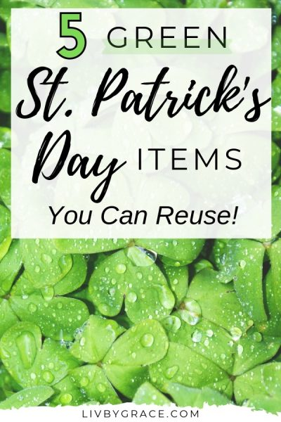 5 Green St. Patrick's Day Items You Can Reuse for Spring