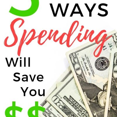 5 Huge Ways that Spending Can Save You Money