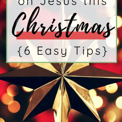 6 Ways to Keep Your Focus on Jesus at Christmas {with FREE wallpaper}