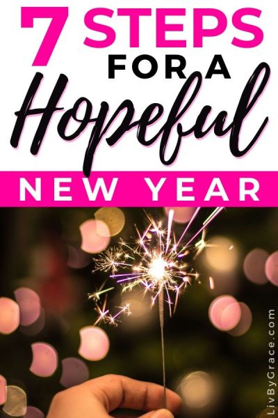 7 Steps for a Hopeful New Year by Focusing on the Lord (with FREE cheat sheet)