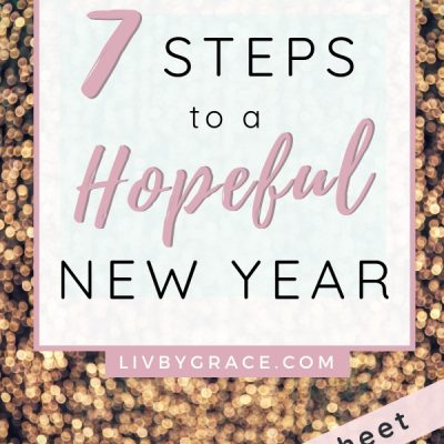 7 Steps for a Hopeful New Year (with FREE worksheet)