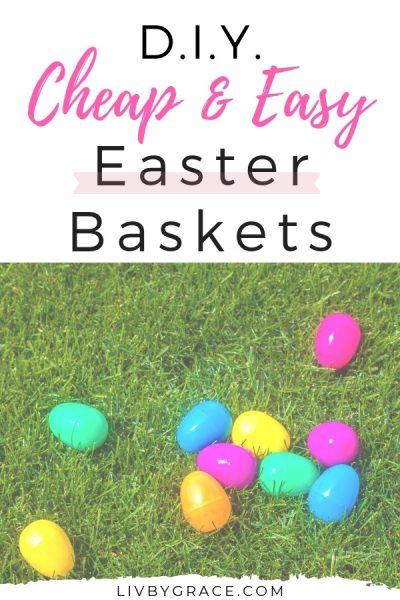 "Easy Easter Baskets that are ""Cheap Cheep"""