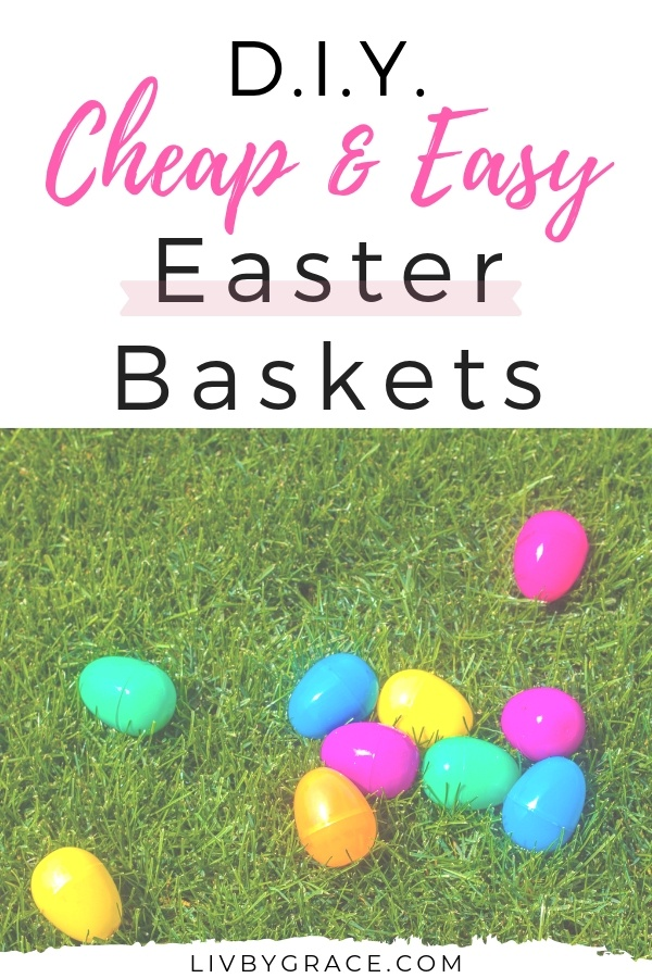"Easy Easter Baskets that are ""Cheap Cheep"" 
