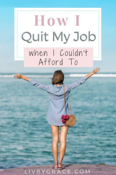 How I Quit My Job When I Couldn't Afford To