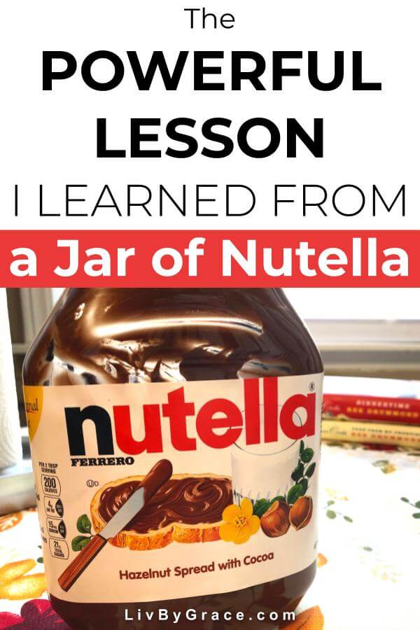 The Powerful Lesson I Learned from a Jar of Nutella | powerful lesson | lesson in faith | Christian encouragement | trusting God with money | Nutella | #faith #Christianity #trustingGod #finances #Nutella #powerfullesson