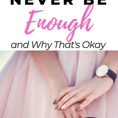 Why You Will Never Be Enough–and Why That's Okay {FREE wallpaper}