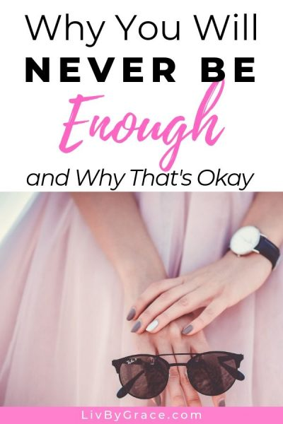 Why You Will Never Be Enough | you aren't enough | not good enough | depression | anxiety | I'm not enough | Jesus | victory | surrender #notenough #notgoodenough #struggle #depression #anxiety #goodenough #victory #Jesus #surrender